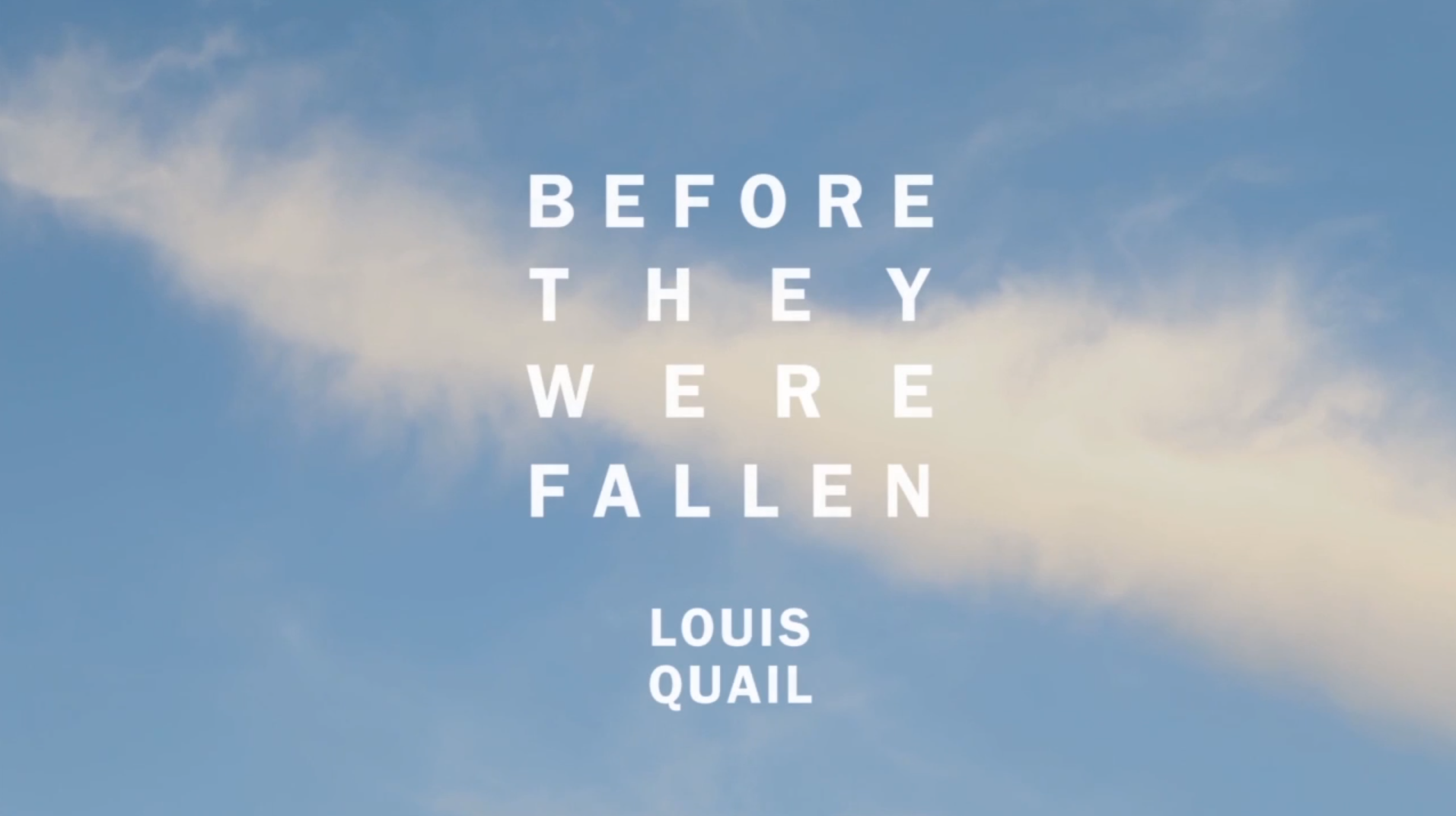 Before They Were Fallen, Louis Quail
